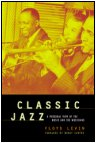 Classic Jazz - A Personal View of the Music and the Musicians by Floyd Levin