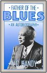 Father of the Blues - An Autobiography by W.C. Handy