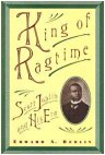 King of Ragtime - Scott Joplin and His Era by Edward A. Berlin